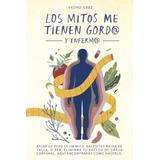 Libro : Metodo Grez - Los Mitos Me Tienen Gord@ Y Enferm@...