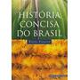 Historia Concisa Do Brasil - Livro Lacrado Boris Fausto