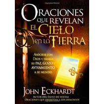 Libro Oraciones Que Revelan El Cielo En La Tierra - Nuevo