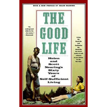 Libro The Good Life: Helen And Scott Nearing