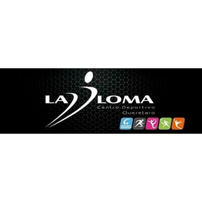 Membresia En Club Deportivo La Loma Querétaro