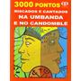 Livro 3000 Pontos Riscados E Cantados Na Umbanda E Candomblé