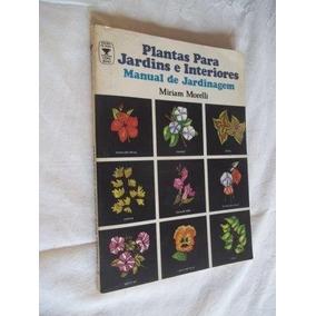 * Livro - Palntas Para Jardins E Interiores - Plantas