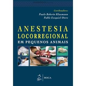 Anestesia Locorregional Em Pequenos Animais
