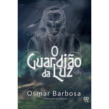 Livro O Guardião Da Luz - Osmar Barbosa