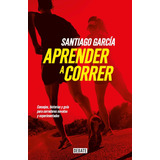Aprender A Correr - Santiago García - Debate