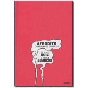 Afrodite - Quadrinhos Eróticos,ruiz, De Alice / Leminski, P
