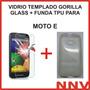 Tpu + Vidrio Templado Gorilla Glass Moto E Xt1022 Xt1025 Nnv