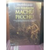 Las Tumbas De Machu Picchu. Christopher Heaney. Pucp
