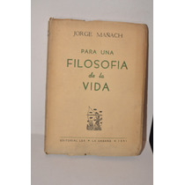 Para Una Filosofía De La Vida Jorge Mañach Ed. Lex