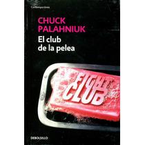 Club De La Pelea - Chuck Palahniuk / Debolsillo