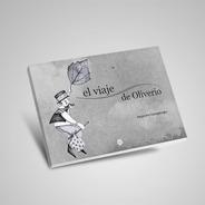 El Viaje De Oliverio. Alejandra Karageorgiu