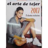 El Arte De Tejer 2017 75 Diseños Exclusivos Y Curso De Tejid