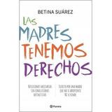 Las Madres Tenemos Derechos - Betina Suárez