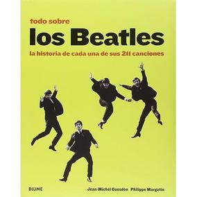Todo Sobre Los Beatles - Jean Michel Guesdon - Blume