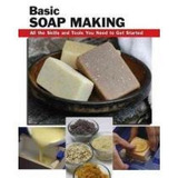 Basic Soap Making,all The Skills And Tools You Need To Get