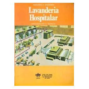 Lavanderia Hospitalar-organizacao E Tecnica - Augusto Mezzom