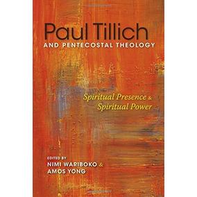Livro Paul Tillich And Pentecostal Theology: Spiritual Pres
