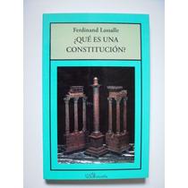 Qué Es Una Constitución - Ferdinand Lassalle 2007