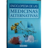 Enciclopedia De Las Medicinas Alternativas - Oceano