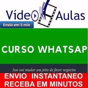 Curso Completo Whatsapp Marketing + Brindes