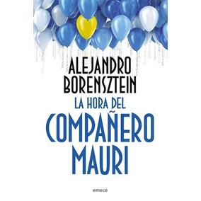 Libro La Hora Del Compa/ero Mauri De Alejandro Borensztein