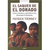Patrick Tierney : El Saqueo De El Dorado - Grijalbo