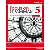 Focus On Grammar 5 4th Edition Wb - Spack Koch / Pearson