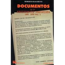 Documentos De La Resistencia Peronista 1955-1970 Vol. 1