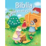 Biblia Dios Es Mi Ayudador ( Historias Bíblicas )