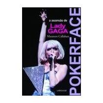 Poker Face - A Ascensão De Lady Gaga