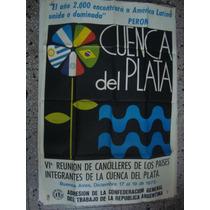Afiche Original Perón Cuenca Del Plata Reunion D Cancilleres