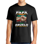 Playera Ser Papá Es Un Honor, Ser Abuelo No Tiene Precio
