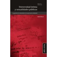 Universidad Íntima Y Sexualidades Públicas