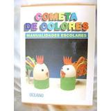 Libro Coleccion Cometa De Colores - Manualidades Escolares