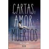 Cartas De Amor A Los Muertos - Ava Dallaira