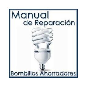 Bombillo Ahorrador Manual Reparación Fallas Diagnostico
