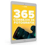 Libros Fotografia 365 Consejos De Fotografía