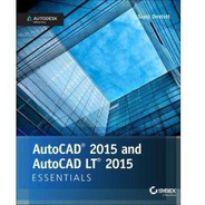 Autocad 2015 And Autocad Lt 2015 Essentials: Autodesk Offici