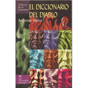 El Diccionario Del Diablo / Ambrose Bierce