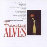 Cd Francisco Alves - Os Grandes Sucessos 1963 Cantores Rádio