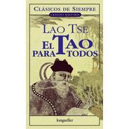 El Tao Para Todos - Clásicos De Siempre - Longseller
