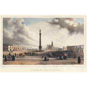 Lienzo Tela Grabado Nebel Plaza Aguascalientes México 1836