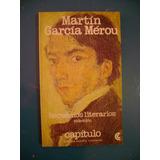 Martín García Merou - Recuerdos Literarios (selección) Ceal