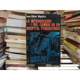 Introducción Del Cambio En Un Hospital Psiquiatrico Majastre