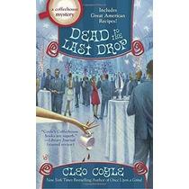 Libro Dead To The Last Drop (a Coffeehouse Mystery) - Nuevo