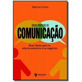 Dicas Praticas De Comunicacao: Boas Ideias Para Os