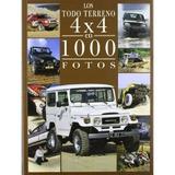 Todo Terreno 4x4 En 1000 Fotos (transport Books Envío Gratis