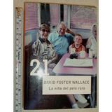 La Niña Del Pelo Raro - David Foster Wallace - Relatos Raros