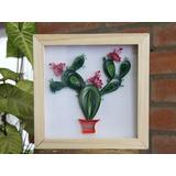 Cuadro Cactus En Filigrana De Papel / Quilling